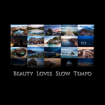 Beauty loves slow tempo